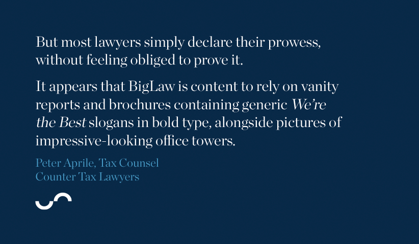 But most lawyers simply declare their prowess, without feeling obliged to prove it...