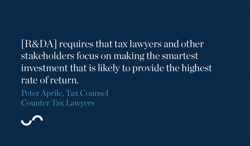 [R&DA] requires that tax lawyers and other stakeholders focus on making the smartest investment that is likely to provide the highest rate of return.