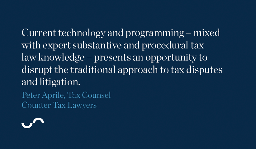 Current technology and programming presents an opportunity to disrupt the traditional approach to tax disputes and litigation.